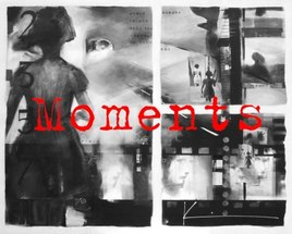 'Moments'