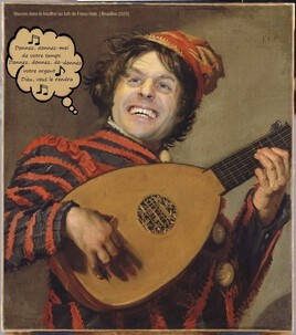 le bouffon au luth de Frans Hals revisité par Mr Blabla.. :)