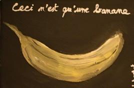 Peinture Ceci n'est qu'une banane