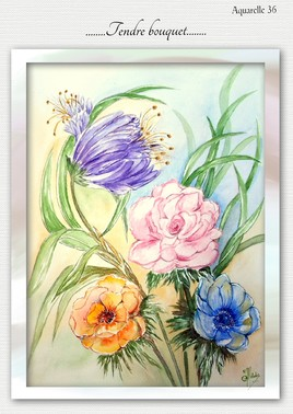 TENDRE BOUQUET   (Aquarelle 36)
