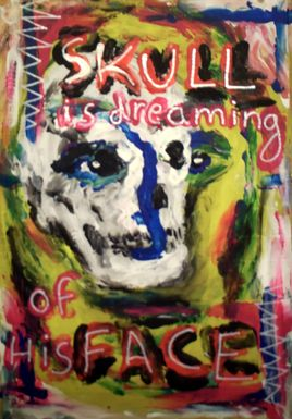 """""""Skull is dreaming of his face"""""""