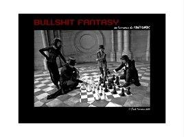 BullShit Fantasy ou l'errance de Fantomas