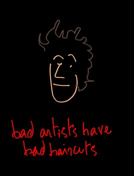 bad artists have bad haircuts
